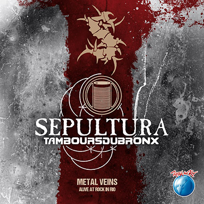 Metal Veins - Alive At Rock In Rio (CD/DVD) by Sepultura With Les Tambours Du Bronx