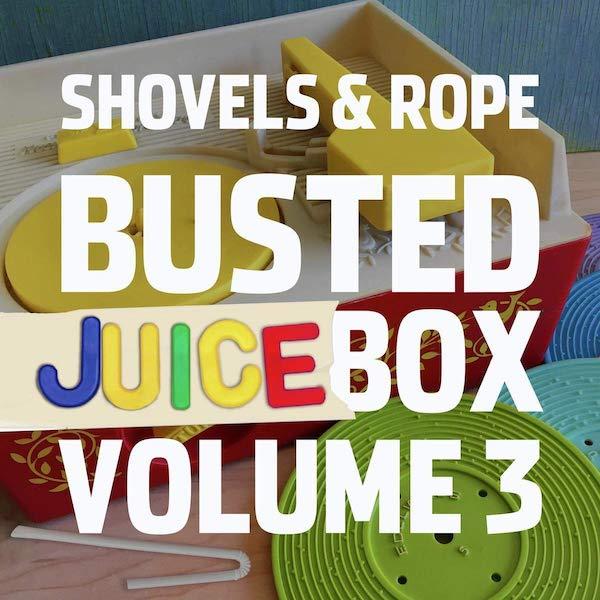 Shovels & Rope - Busted Jukebox Volume 3