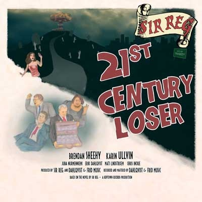 21st Century Loser by Sir Reg
