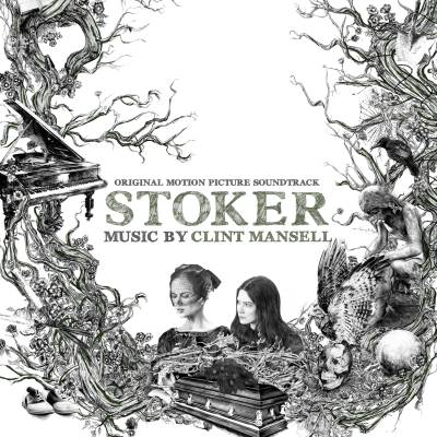 Stoker OST (Featuring Clint Mansell) by Soundtrack