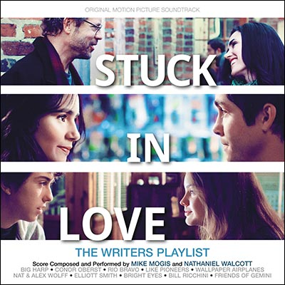 Stuck In Love Original Soundtrack: The Writers Playlist