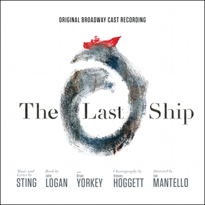 The Last Ship: Original Broadway Cast by Soundtrack