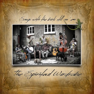 Songs With The Bark Still On 'Em by Spiritual Wardrobe