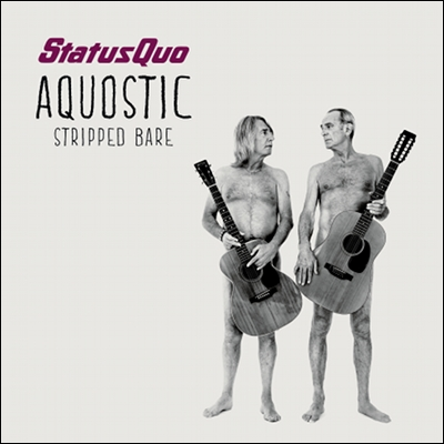 Aquostic: Stripped Bare by Status Quo