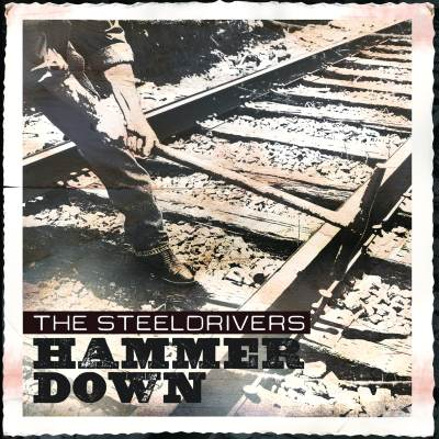 Hammer Down by The SteelDrivers