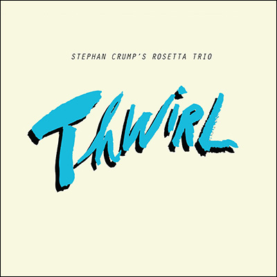 Thwirl by Stephan Crump's Rosetta Trio