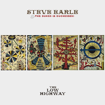 The Low Highway by Steve Earle & The Dukes (& Duchesses)