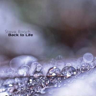 Steve Roach - Back To Life
