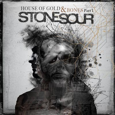 House Of Gold & Bones Part One by Stone Sour