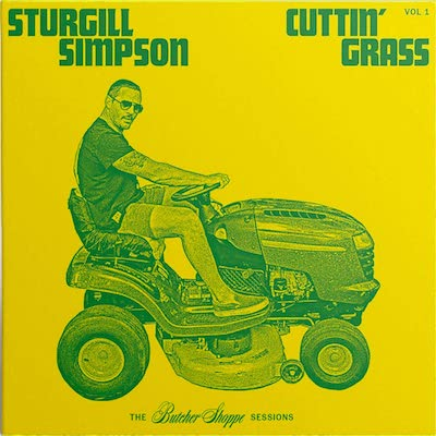 Sturgill Simpson - Cuttin' Grass Vol. 1: The Butcher Shoppe Sessions