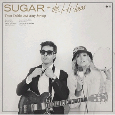 Sugar + The Hi Lows - Trent Dabbs & Amy Stroup