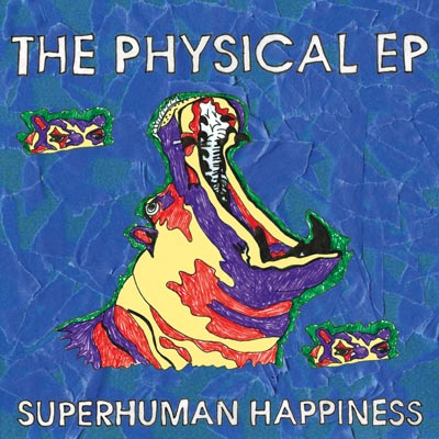 Superhuman Happiness - The Physical EP
