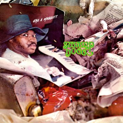 Gag A Maggott (Reissue) by Swamp Dogg