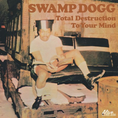 Total Destruction To Your Mind (reissue) by Swamp Dogg