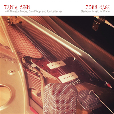 Tania Chen - John Cage: Electronic Music For Piano