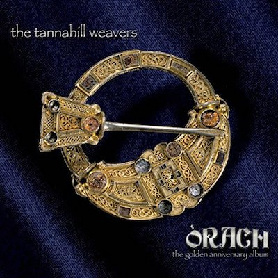 Tannahill Weavers - Òrach (The Golden Anniversary Album)