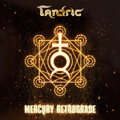 Tantric - Mercury Retrograde