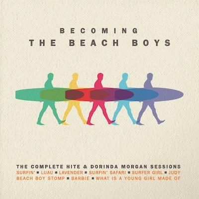 The Beach Boys - Becoming The Beach Boys: The Complete Hite & Dorinda Morgan Sessions