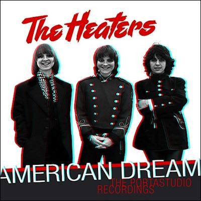 The Heaters - American Dream: The Portastudio Recordings