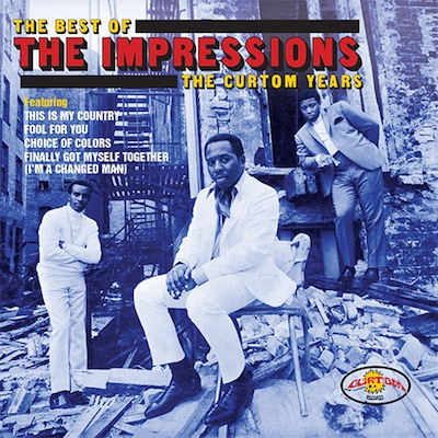 The Impressions - The Best Of The Impressions: The Curtom Years