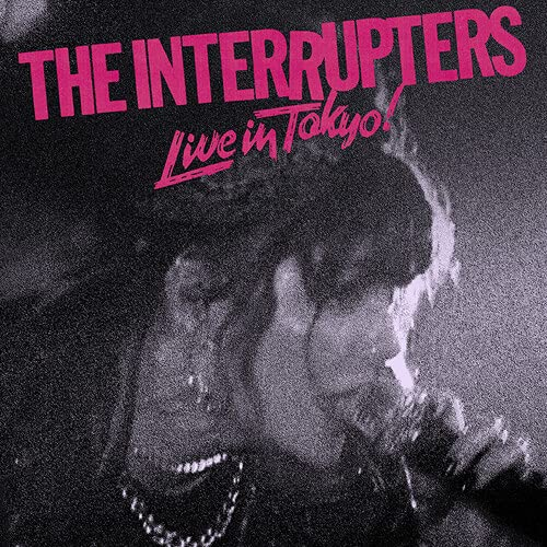 The Interrupters - Live In Tokyo!