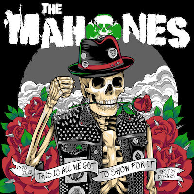 The Mahones - This Is All We Got To Show For It: The Best Of 30 Years