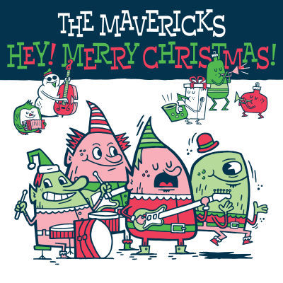 Mavericks Christmas Album 2020 The Mavericks, Hey! Merry Christmas! New Music, Songs, & Albums, 2020