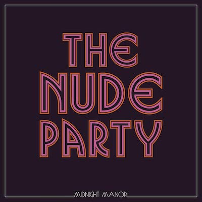 The Nude Party - Midnight Manor