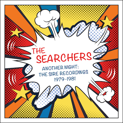The Searchers - Another Night: The Sire Recordings 1979-1981