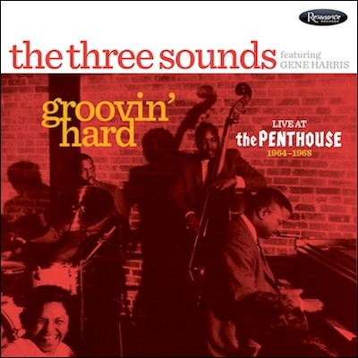 The Three Sounds - Groovin' Hard: Live At The Penthouse 1964-1968