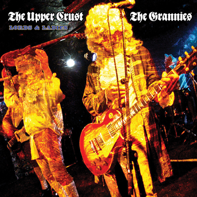 The Upper Crust/The Grannies - Lords & Ladies (Split Release)