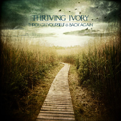 Thriving Ivory - Through Yourself & Back Again