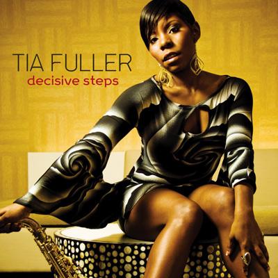 Tia Fuller - Decisive Steps