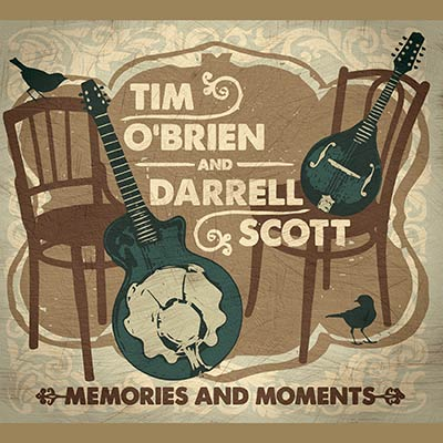 Memories & Moments by Tim O'Brien & Darrell Scott