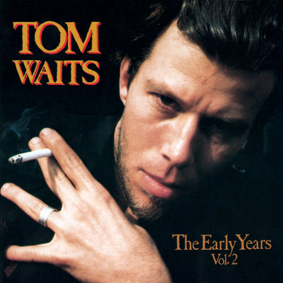 Tom Waits - The Early Years Vol. 2 (Vinyl)