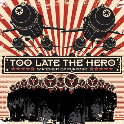 Too Late The Hero - Statement Of Purpose