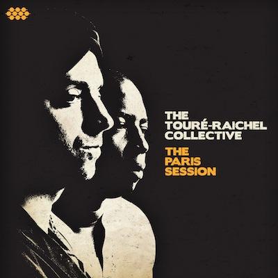 The Paris Session by The Toure-Raichel Collective