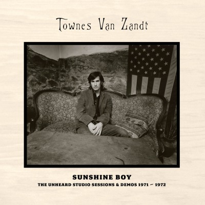 Sunshine Boy: The Unheard Studio Sessions & Demos 1971-1972 by Townes Van Zandt