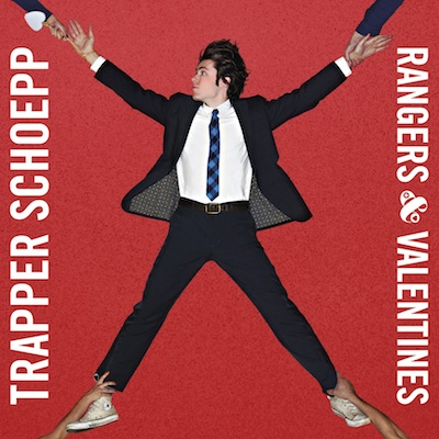 Trapper Schoepp - Rangers & Valentines