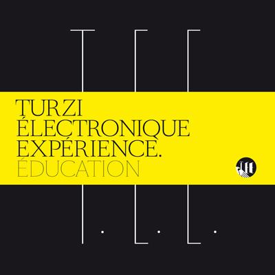 Turzi Électronique Expérience - Éducation