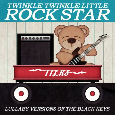 Lullaby Versions Of The Black Keys by Twinkle Twinkle Little Rock Star