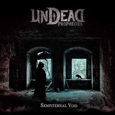 Undead Prophecies - Sempiternal Void