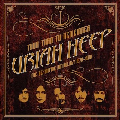 Uriah Heep - Your Turn To Remember: The Definitive Anthology