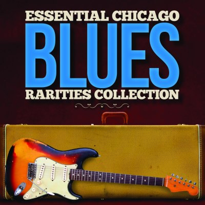 Essential Chicago Blues: Rarities Collection by Various Artists