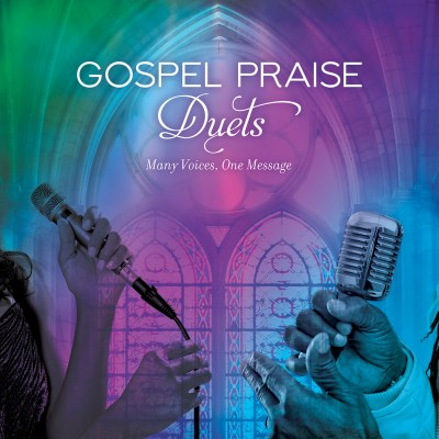 Gospel Praise Duets: Many Voices, One Message by Various Artists