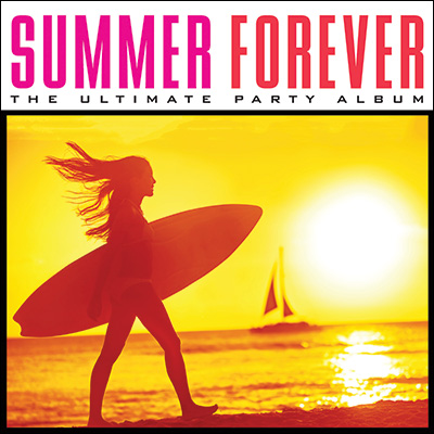 Various Artists - Summer Forever: The Ultimate Party Album