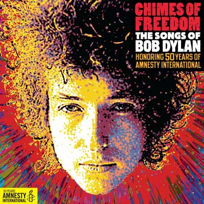 Various Artists - Chimes Of Freedom: The Songs Of Bob Dylan Honoring 50 Years Of Amnesty International