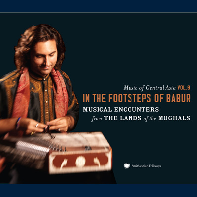Various Artists - Music of Central Asia Vol. 9: Musical Encounters from the Lands of the Mughals