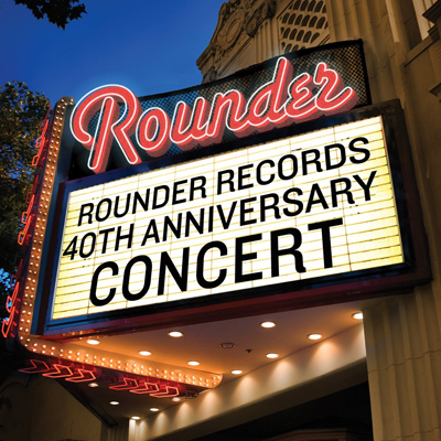 Various Artists - Rounder Records 40th Anniversary Concert