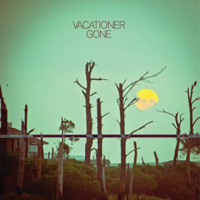 Vacationer - Gone